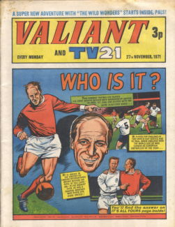 Valiant and TV21, 27 Nov 1971